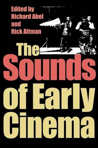 The Sounds of Early Cinema - Early Cinema in Review (Paperback)