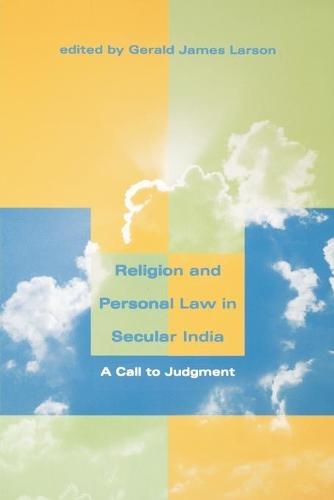 Religion and Personal Law in Secular India: A Call to Judgment (Paperback)