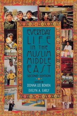 Everyday Life in the Muslim Middle East, Second Edition - Indiana Series in Middle East Studies (Paperback)
