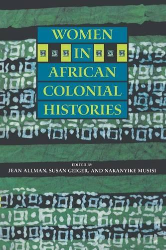 Women in African Colonial Histories (Paperback)