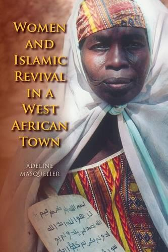 Women and Islamic Revival in a West African Town (Paperback)