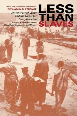 Less Than Slaves: Jewish Forced Labor and the Quest for Compensation (Paperback)