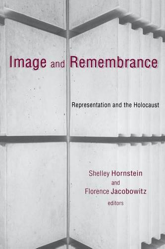 Image and Remembrance: Representation and the Holocaust (Paperback)