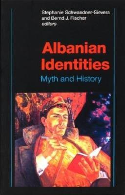 Albanian Identities: Myth and History (Paperback)