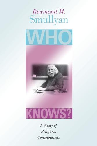 Who Knows?: A Study of Religious Consciousness (Paperback)
