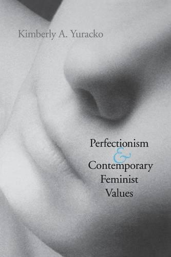 Perfectionism and Contemporary Feminist Values (Paperback)