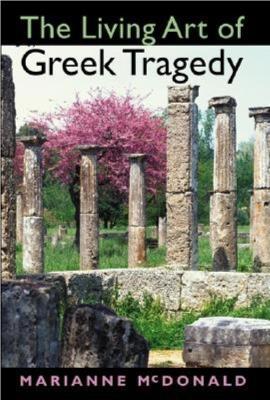 The Living Art of Greek Tragedy (Paperback)