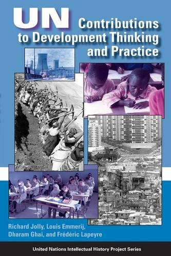 UN Contributions to Development Thinking and Practice - United Nations Intellectual History Project Series (Paperback)