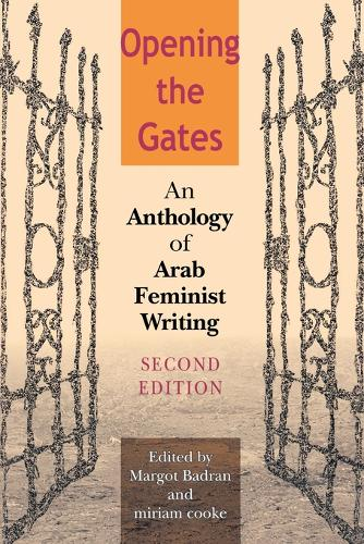 Opening the Gates, Second Edition: An Anthology of Arab Feminist Writing (Paperback)