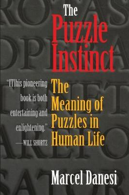The Puzzle Instinct: The Meaning of Puzzles in Human Life (Paperback)