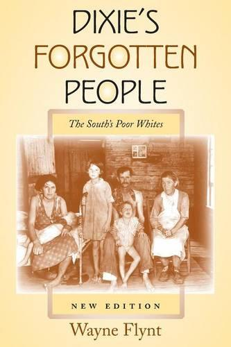 Dixie's Forgotten People, New Edition: The South's Poor Whites (Paperback)