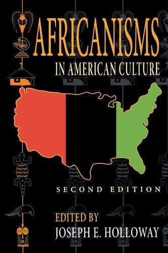 Africanisms in American Culture, Second Edition - Blacks in the Diaspora (Paperback)