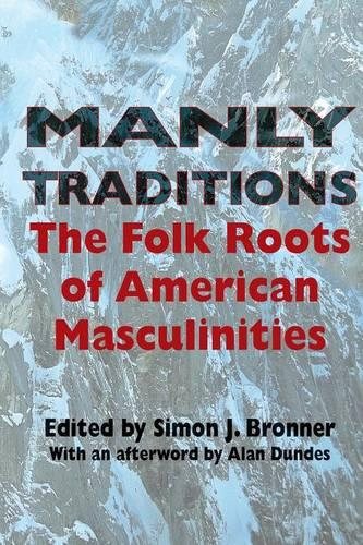 Manly Traditions: The Folk Roots of American Masculinities (Paperback)