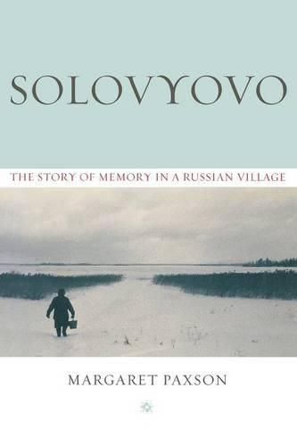 Solovyovo: The Story of Memory in a Russian Village (Paperback)