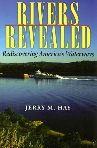 Rivers Revealed: Rediscovering America's Waterways (Paperback)