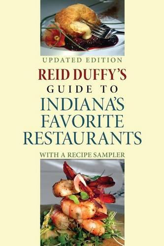 Reid Duffy's Guide to Indiana's Favorite Restaurants, Updated Edition: With a Recipe Sampler (Paperback)
