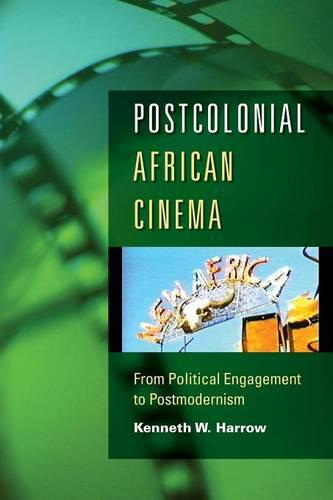 Postcolonial African Cinema: From Political Engagement to Postmodernism (Paperback)
