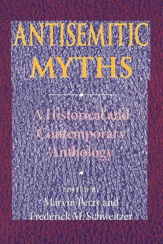 Antisemitic Myths: A Historical and Contemporary Anthology (Paperback)