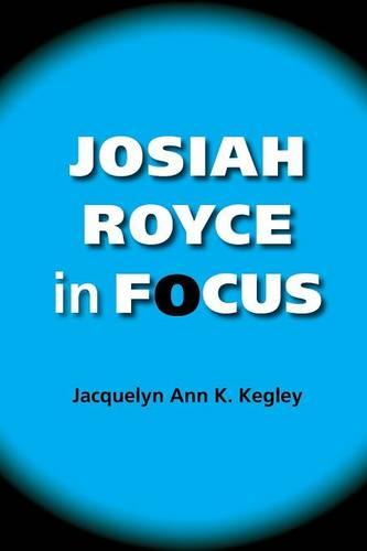 Josiah Royce in Focus - American Philosophy (Paperback)