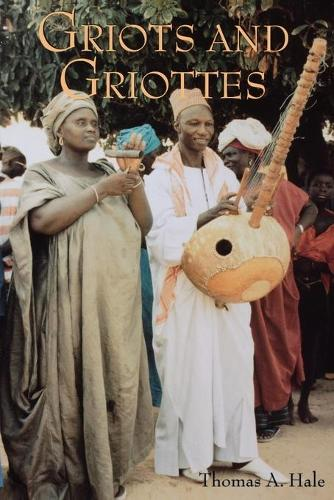 Griots and Griottes: Masters of Words and Music (Paperback)