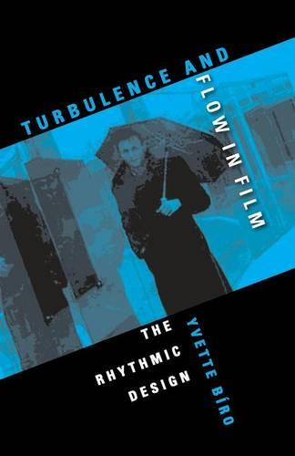 Turbulence and Flow in Film: The Rhythmic Design (Paperback)