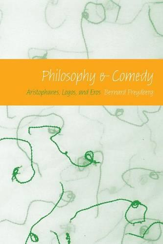 Philosophy and Comedy: Aristophanes, Logos, and Eros - Studies in Continental Thought (Paperback)