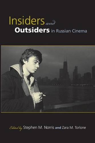 Insiders and Outsiders in Russian Cinema (Paperback)