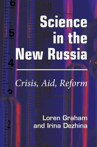 Science in the New Russia: Crisis, Aid, Reform (Paperback)