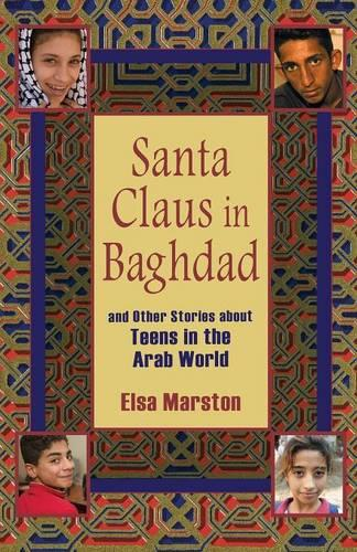 Santa Claus in Baghdad and Other Stories about Teens in the Arab World (Paperback)