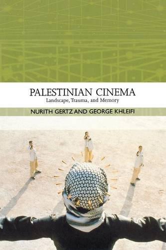 Palestinian Cinema: Landscape, Trauma, and Memory (Paperback)