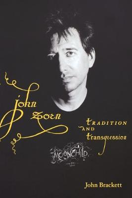 John Zorn: Tradition and Transgression (Paperback)