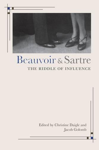 Beauvoir and Sartre: The Riddle of Influence (Paperback)