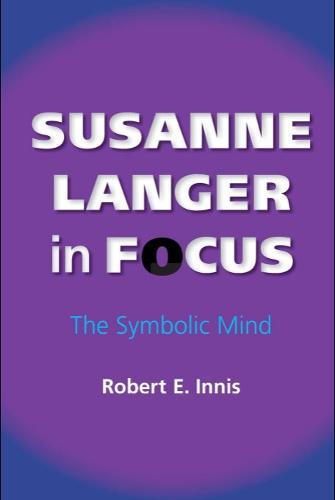 Susanne Langer in Focus: The Symbolic Mind - American Philosophy (Paperback)