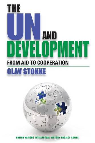 The UN and Development: From Aid to Cooperation - United Nations Intellectual History Project Series (Paperback)