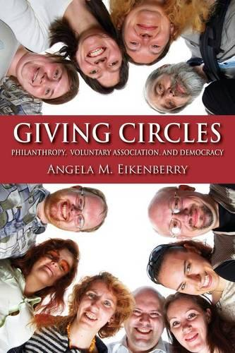 Giving Circles: Philanthropy, Voluntary Association, and Democracy - Philanthropic and Nonprofit Studies (Paperback)