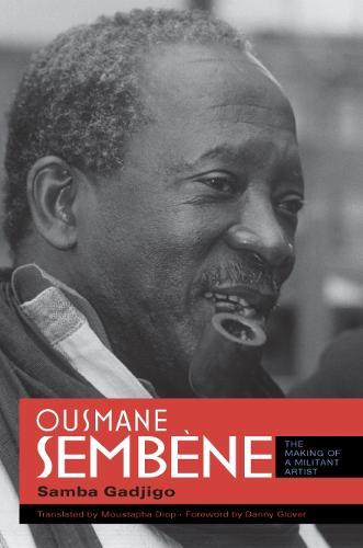 Ousmane Sembene: The Making of a Militant Artist (Paperback)