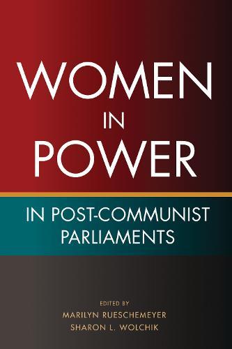 Women in Power in Post-Communist Parliaments (Paperback)
