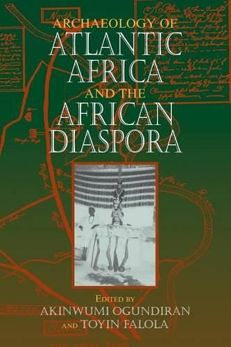 Archaeology of Atlantic Africa and the African Diaspora - Blacks in the Diaspora (Paperback)