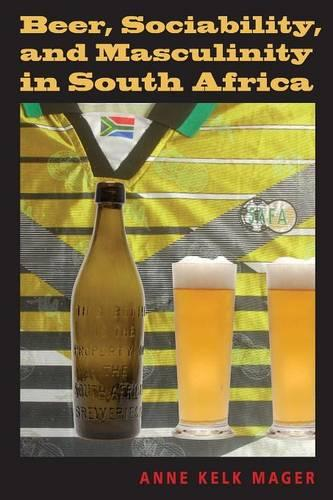 Beer, Sociability, and Masculinity in South Africa - African Systems of Thought (Paperback)