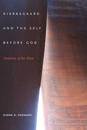 Kierkegaard and the Self before God: Anatomy of the Abyss - Indiana Series in the Philosophy of Religion (Paperback)
