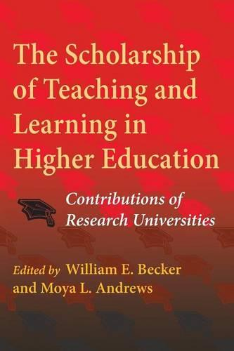 The Scholarship of Teaching and Learning in Higher Education: Contributions of Research Universities (Paperback)