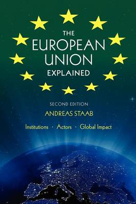 The European Union Explained: Institutions, Actors, Global Impact (Paperback)