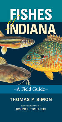 Fishes of Indiana: A Field Guide - Indiana Natural Science (Paperback)