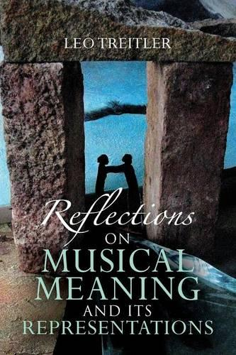Reflections on Musical Meaning and Its Representations - Musical Meaning and Interpretation (Paperback)