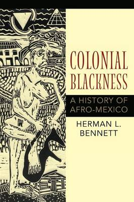 Colonial Blackness: A History of Afro-Mexico - Blacks in the Diaspora (Paperback)