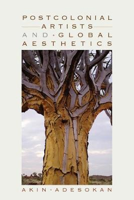 Postcolonial Artists and Global Aesthetics (Paperback)
