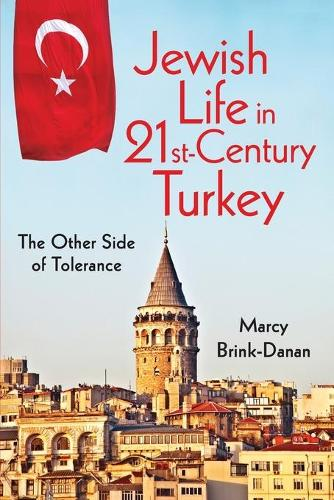 Jewish Life in Twenty-First-Century Turkey: The Other Side of Tolerance - New Anthropologies of Europe (Paperback)
