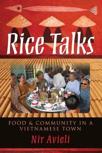 Rice Talks: Food and Community in a Vietnamese Town (Paperback)