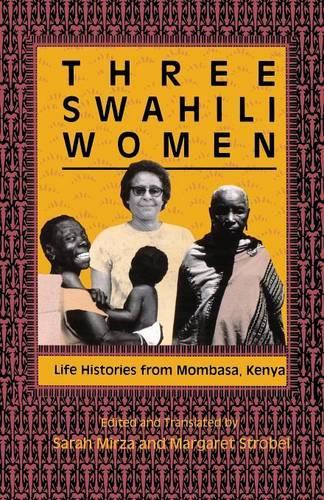 Three Swahili Women: Life Histories from Mombasa, Kenya (Paperback)
