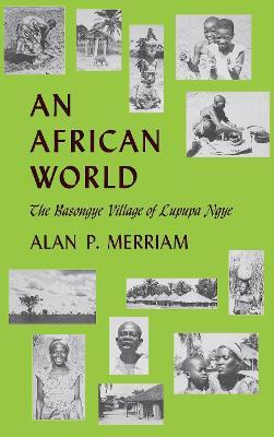 An African World: The Basongye Village of Lupupa Ngye (Hardback)
